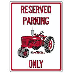 "Farmall Reserved Parking Only Sign | ShopCaseIH.com. Take that other tractor and get it out of here! This is Reserved Parking for Farmall Only! White-painted wooden sign with red print measures 18.1"" H x 11.8"" W x 0.35"" D and looks great hung inside your barn."