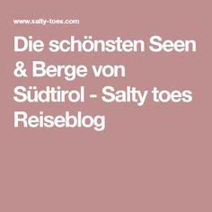 Die schönsten Seen & Berge von Südtirol - Salty toes Reiseblog