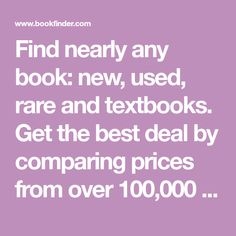 Find nearly any book: new, used, rare and textbooks. Get the best deal by comparing prices from over booksellers. Cheap Textbooks, Used Textbooks, Find A Book, Any Book, Dream Book, Love Book, Used Books, Books To Read, Book Club Suggestions