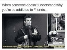 Friends Moments, Friends Tv Show, Friend Memes, Really Funny Memes, Dont Understand, When Someone, Movies And Tv Shows, Laughter, Addiction