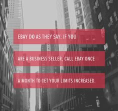 ebay-do-as-they-say-if-you-are-a-business-seller-call-ebay-once-a-month-to-get-your-limits-increased