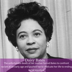 When Daisy Bates was three years old her mother was killed by three white men. Although Bates, was just a child, her biological mother's death made an emotional and mental imprint on her. The unfortunate death forced Bates to confront racism at an early age and pushed her to dedicate her life to ending racial injustice. Profiles In Courage, Black Kids, Black Women, Biological Mother, Black History Facts, Strong Girls, African American Women, Women In History, White Man