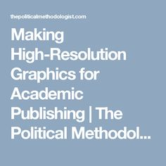 Making High-Resolution Graphics for Academic Publishing | The Political Methodologist