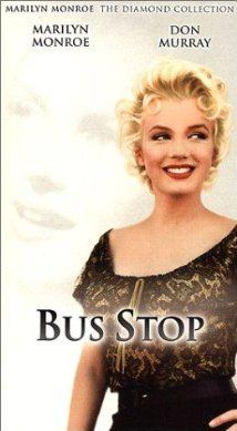 (1956) ~ Marilyn Monroe, Don Murray, Arthur O'Connell. Director: Joshua Logan. IMDB: 6.6 _________________________ http://en.wikipedia.org/wiki/Bus_Stop_(film) _________________________ http://www.rottentomatoes.com/m/1003296-bus_stop/ _________________________ http://www.tcm.com/tcmdb/title/69942/Bus-Stop/ _________________________ http://www.allmovie.com/movie/bus-stop-v7620