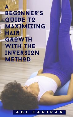 The science behind inversion for hair growth, how to make it work for curly hair & methods for optimizing the inversion method for hair growth on all hair types. #inversionmethod #inversionmethodforhairgrowth #inversiontable #inversionyoga #inversionmethod #inversionforbeginners Inversion Method, Inversion Table, Natural Hair Care, Natural Hair Styles, Yoga Inversions, Hair Growth Oil, Hair Type, Healthy Hair, Curly Hair Styles