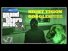 HOW TO GET NIGHT VISION GOGGLES IN GTA ONLINE - http://nightvisiongogglestoday.com/night-vision/night-vision-goggles/how-to-get-night-vision-goggles-in-gta-online/