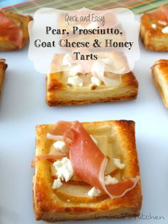 Pear, Prosciutto, Goat Cheese & honey Tarts - Easy to make and delicious Appetizer for the holiday season!