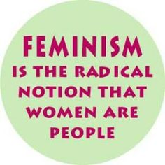 Be a Feminist.