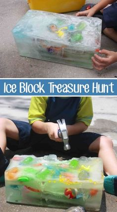 Ice Block Treasure Hunt Get excited about summer, because this is one of my favorite outdoor activities for the kids! They have so much fun excavating the toys out of the ice. Just give them a few tools (hammer, screwdriver, etc.), and watch them dig for joy. They will want to do this over and over again!