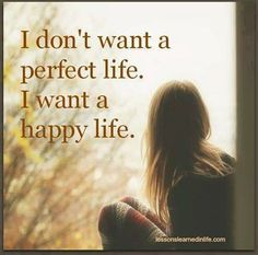 Want a happy life