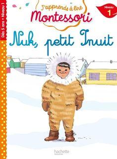 Nuk petit inuit, niveau 1 - J'apprends à lire Montessori Montessori, French Learning Books, Learn French, Ronald Mcdonald, Family Guy, Julie, Fictional Characters, Charlotte, Culture