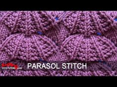 Parasol Stitch. What's better than knitting? Watching other people knit.