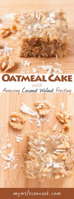 Easy Oatmeal Cake with Amazing Coconut Walnut Frosting. This cake was love at first bite. Moist and delicious oatmeal cake topped with the best cake frosting imaginable: coconut and chopped walnuts in an icing reminiscent of what you'd find on traditional German Chocolate Cake. (icing includes butter, brown sugar, and evaporated milk). Recipe includes tips on making sure your Oatmeal Cake Coconut Walnut icing comes out perfect every time. You'd be foolish not to try this cake, bookmark it no...