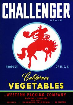 This fruit crate label was used on Challenger Brand Vegetables, c. 1930s: 'Produce of U.S.A. Calirornia Vegetables. Western Packing Company. Packers. Shippers. Main Office Guadalupe, California. Salin