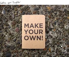 directions to make your own notebook. well, okay!