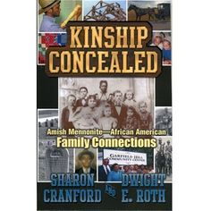 Kinship Concealed: Amish Mennonite/African American Family Connections