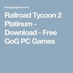 (*** http://BubbleCraze.org - Bubble Popping meets Tetris? OH YEAH! ***)  Railroad Tycoon 2 Platinum - Download - Free GoG PC Games
