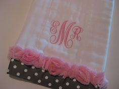 Custom burp cloth with monogramming- too pretty to spit up on.
