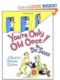Youre Only Old Once! A Book for Obsolete Children: Dr. Seuss: 9780394551906: Amazon.com: Books