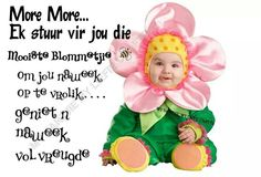 Goeie more!! Morning Qoutes, Afrikaanse Quotes, Goeie More, Good Morning Good Night, Day Wishes, Crochet Hats, Inspirational Quotes, Romantic, Messages