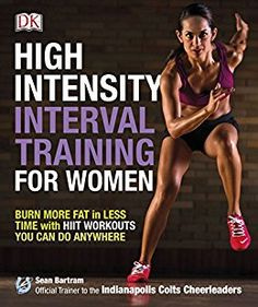 High-Intensity Interval Training for Women: Burn More Fat in Less Time with HIIT Workouts You Can Do Anywhere by [Bartram, Sean] Weight Loss For Women, Fast Weight Loss, Weight Lifting, Core Workouts, Best Cardio Workout, Workout Plans, Toning Exercises, Circuit Workouts, Fitness Exercises