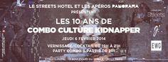 Le Streets Hotel et les Apéros Panorama présentent LES 10 ANS DE COMBO CULTURE KIDNAPPER ! Vernissage suivi d'un Cocktail le 6 février 2014 à partir de 19h00!
