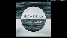 BELOW THE SUN - Release 5th track of the 'Alien World' album by Russian band Below The Sun released by Temple of Torturous in 2017. pre-order here: http://ift.tt/2qQQDEd http://ift.tt/2rm2rBV http://ift.tt/2qQAFtT https://www.youtube.com/user/BelowTheSunBand http://ift.tt/2rlQjB0 Uploaded to promote the band as it is my fav track of the album. I do not own the music or images. All rights go to their respective owners. If any party involved with the band has any problems with this upload…