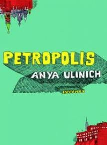 Petropolis by Anya Ulinich Book Cover Design, Book Design, Used Books, My Books, Fiction Books, Design Reference, A Funny, Art School, High School