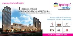 Now a Days! Spectrum@metro is one of the most attractive destination among all #commercialsprojects in #Noida, #DelhiNCR