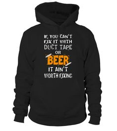 Beer And Duct Tape  #gift #idea #shirt #image #TeeshirtAlcool #humouralcool