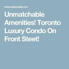 Toronto Luxury Condo On Front Steet! Toronto Condo, Luxury Condo, Condos For Sale, Condominium, Hot, Free