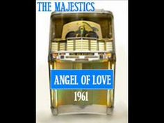 ANGEL OF LOVE ~ The Majestics  1961.wmv