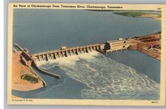 Vintage Linen Postcard Air View of Chickamauga Dam, Tennessee River, Chattanooga, TN Franklin Tennessee, Tennessee River, Chattanooga Tennessee, Great Places, Beautiful Places, Chattanooga Choo Choo, Tennessee Valley Authority, Places Of Interest, Southern Belle