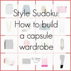 Style Sudoku | How to build a capsule wardrobe... 4 tops, 4 bottoms, 4 shoes & 4 accessories... LOVE the idea!