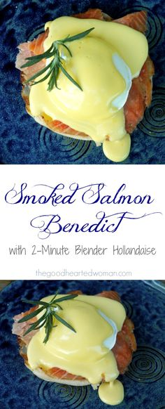 Smoked Salmon Benedict | The Good Hearted Woman