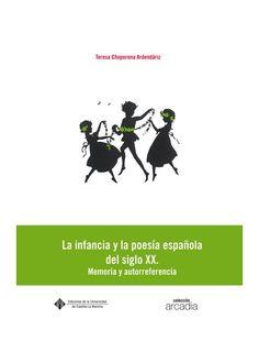 La infancia en la poesía española del XX : memoria y autorreferencia / Teresa Choperena Ardendáriz