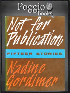 Not for publication, and other stories, by Nadine Gordimer
