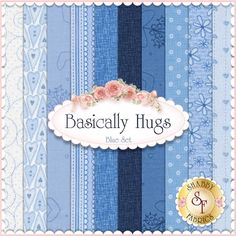 Basically Hugs 10 FQ Set - Blue By Helen Stubbings For Red Rooster Fabrics: Basically Hugs is a collection by Helen Stubbings for Red Rooster Fabrics. 100% Cotton. This set contains 10 fat quarters, each measuring approximately 18
