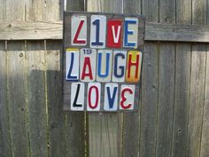 Live Laugh Love sign made with license plates by jamesnichols, $45.00
