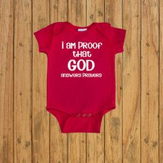 I am proof that God answers prayers Baby Bodysuit. Baby shower gift. hospital outfit. Coming home outfit. answered prayer onesie