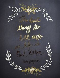 The Best Thing in Life Audrey Hepburn Print/Gold Foil text