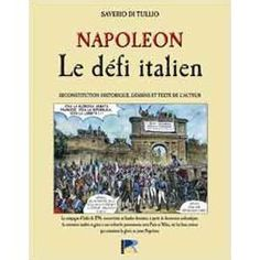 Napoléon - La Campagne D'italie De 1796, Reconstituée En Bandes Dessinées de Di Tullio Saverio