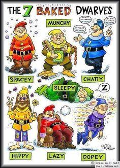 The 7 Baked Dwarves                                                                                                                                         ~Disney Gone Mad~