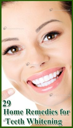 29 Home Remedies for Teeth Whitening