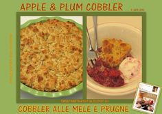 Sweet and That's it: Apple & Plum Cobbler - Cobbler alle Mele e Prugne Plum Cobbler, Baking With Julia, Your Recipe, Mondays, Yummy Food, Apple, Fresh, Sweet, Recipes