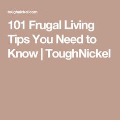 101 Frugal Living Tips You Need to Know | ToughNickel