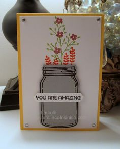 Hi friends! Lincoln's Inkin' and today's card share! Today's share is a card that I made using the new Jar of Love sta. You Are Amazing, I Card, Cardmaking, Stampin Up, Mason Jars, Projects To Try, About Me Blog, Love, Friends