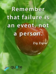 Remember that failure is an event Wisdom Quotes, Love Quotes, Zig Ziglar Quotes, Too Late Quotes, Failure Quotes, Famous Quotes, Motivation, Qoutes Of Love, Famous Qoutes