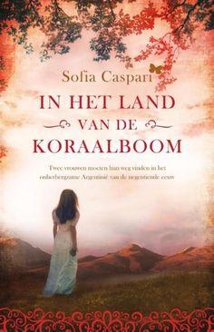 13/52 Sofia Caspari - In het land van de koraalboom. Deel 1 van een trilogie over Argentinië.