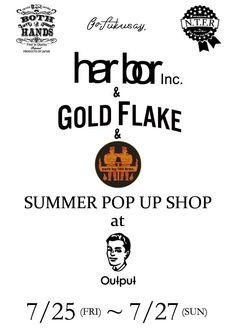 「SUMMER POP UP SHOP at Output」2014.7.25(FRI)~7.27(SUN)